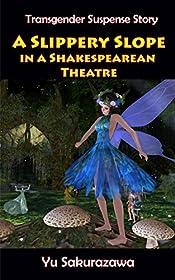 A Slippery Slope in a Shakespearean Theatre: Transgender Suspense Story