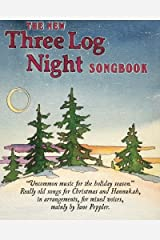 The New Three Log Night Songbook: Uncommon music for Christmas and Hannukah Paperback