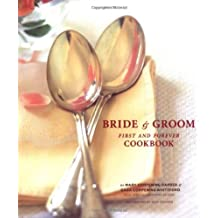 The Bride & Groom First and Forever Cookbook: First & Forever Cookbook
