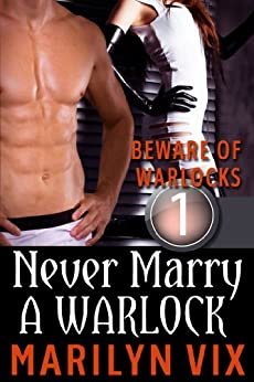 Never Marry A Warlock (A Beware Of Warlocks Novelette #1) by [Vix, Marilyn]