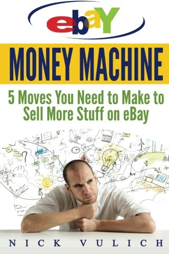 ebay-money-machine-5-moves-you-need-to-make-to-sell-more-stuff-on-ebay