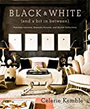 Black and White (and a Bit in Between): Timeless Interiors, Dramatic Accents, and Stylish Collections