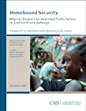 Homebound Security : Migrant Support for Improved Public Safety in Conflict-Prone Settings, , 089206594X