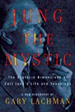 Jung the Mystic, Gary Lachman, 1585427926