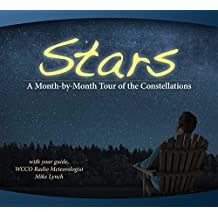Stars: A Month-by-Month Tour of the Constellations: With Your Guide Mike Lynch
