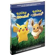 Pokémon: Let's Go, Pikachu! & Pokémon: Let's Go, Eevee!: Official Trainer's Guide & Pokédex