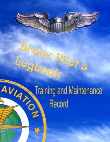 Download Drone Pilots Logbook, Training and Maintenance Record: Made in accordance with FAA standards for commercial drone surveyance and mapping photography pdf epub