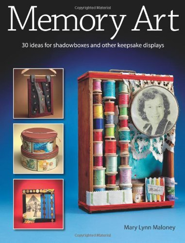 Memory Art: 30 ideas for shadowboxes and other keepsake -