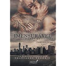 Imensurável (Trilogia Amores Genuínos Livro 2)