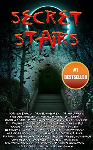 Secret Stairs: A Tribute to Urban Legend by [Newquist, Russell, Humphreys, Daniel, Watts, Richard W., McPhail, S.D., Paolinelli, Richard, Brand, Kristen, Lansdown, Christopher, Witzke, Dawn, Lehman, William, Megargee, Jeremy]