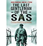 The Last Gentleman of the SAS : A Moving Testimony from the First Allied Officer to Enter Belsen at the End of the Second World War(Hardback) - 2014 Edition