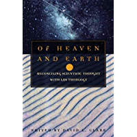 Of Heaven and Earth: Reconciling Scientific Thought with LDS Theology