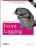Windows NT Event Logging, Murray, James D., 1565925149