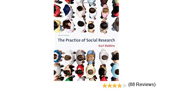 By Earl R Babbie The Practice Of Social Research Twelfth