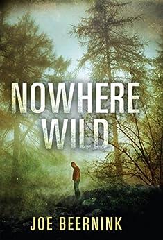 Nowhere Wild by [Beernink, Joe]