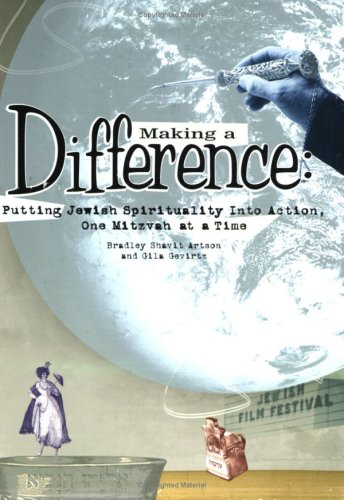 Making a Difference: Putting Jewish Spirituality into Action, One Mitzvah at a Time