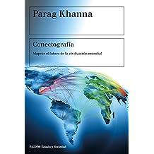 Conectografía: Mapear el futuro de la civilización mundial