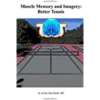 Muscle Memory and Imagery: Better Tennis