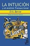 img - for La intuicion y el Analisis Transaccional (Spanish Edition) book / textbook / text book