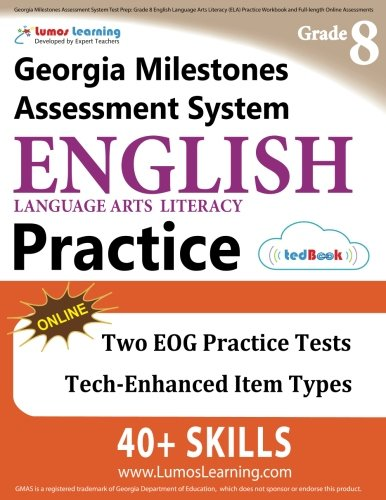 Georgia Milestones Assessment System Test Prep: Grade 8 English Language Arts Literacy (ELA) Practice Workbook and Full-length Online Assessments: GMAS Study Guide