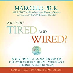 Are You Tired and Wired?