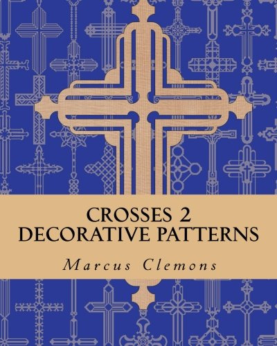 Crosses 2: Decorative Patterns (Crosses: Decorative Patterns) (Volume 2) pdf epub