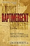Baptist Stories of Emergence, Roberts, Zach T., 1573125512