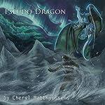 Pseudo-Dragon: The Blue Dragon's Geas, Book 4 | Cheryl Matthynssens