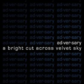 .com: A Bright Cut Across Velvet Sky: Ad·ver·sary: MP3 Downloads