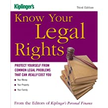 Know Your Legal Rights: Protect Yourself from Common Legal Problems That Can Really Cost You (Kiplinger's Personal Finance)