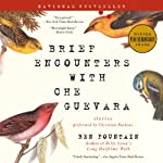 Brief Encounters with Che Guevara: Stories   Ben Fountain