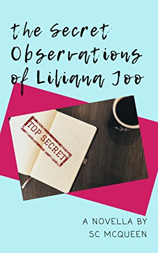 The Secret Observations of Liliana Joo by SC McQueen