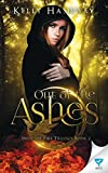 Out Of The Ashes (Into the Fire) (Volume 2)