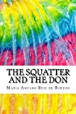 img - for The Squatter and the Don: Includes MLA Style Citations for Scholarly Secondary Sources, Peer-Reviewed Journal Articles and Critical Essays (Squid Ink Classics) book / textbook / text book