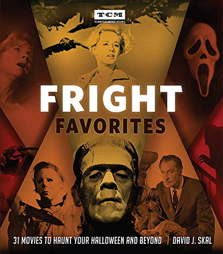 Book Cover: Fright Favorites: 31 Movies to Haunt Your Halloween and Beyond