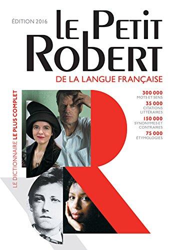 Le Petit Robert de la langue française 2016 (Les Dictionnaires Generalistes)