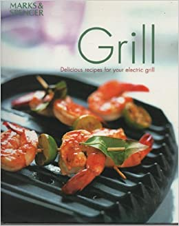 Grill Delicious Recipes For Your Electric Grill Fiona