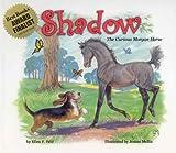 Shadow: The Curious Morgan Horse (Morgan Horse Series)
