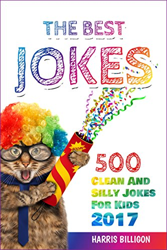 the-best-jokes-500-clean-and-silly-jokes-for-kids-2017-funny-short-stories-and-one-line-jokes-ultima
