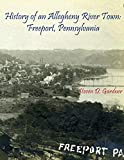 History of an Allegheny River Town: Freeport, Pennsylvania