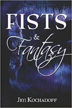 Fists and Fantasy