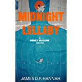 Midnight Lullaby: A Henry Malone Novel (Henry Malone series Book 1)