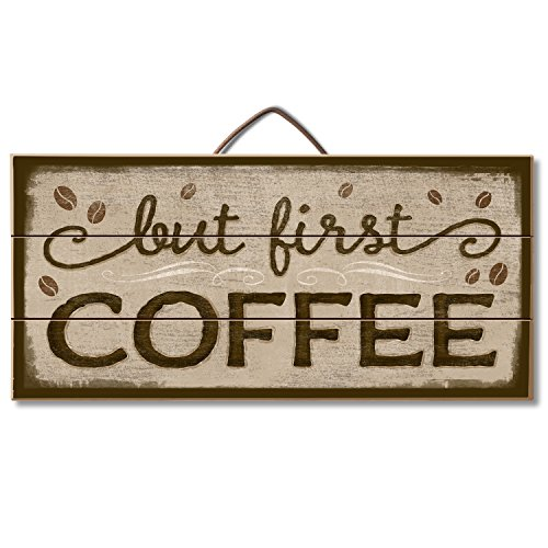 Highland Graphics Kitchen Sign'But First, Coffee' Table or Wall Decor