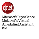 Microsoft Buys Genee, Maker of a Virtual Scheduling Assistant Bot | Joan E. Solsman