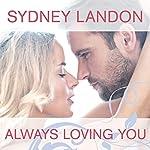 Always Loving You: Danvers, Book 6 | Sydney Landon