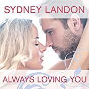 Always Loving You: Danvers, Book 6 | Sydney Landon