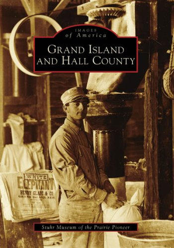 Grand Island and Hall County (NE) (Images of America) -