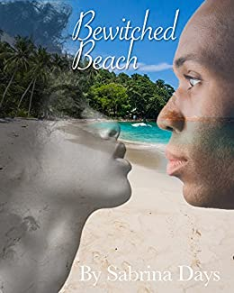 Bewitched Beach: A Short Story of Pleasure, Adventure, and Magic by [Days, Sabrina]