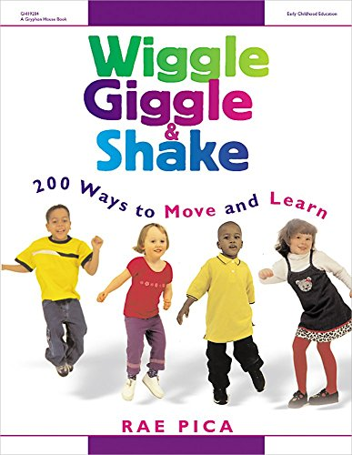 Wiggle, Giggle & Shake: 200 Ways to Move and Learn by Rae Pica (1-Aug-2001) Paperback