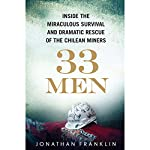 33 Men: Inside the Miraculous Survival and Dramatic Rescue of the Chilean Miners | Jonathan Franklin